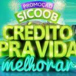 WWW.SICOOB.COM.BR/VAIMELHORAR, PROMOÇÃO SICOOB CRÉDITO PARA VIDA MELHORAR