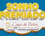 WWW.CASADEBOLOS.COM.BR/SONHOPREMIADO, PROMOÇÃO SONHO PREMIADO CASA DE BOLOS