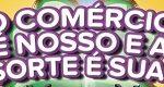 WWW.ACEOCASORTEESUA.COM.BR, PROMOÇÃO O COMÉRCIO É NOSSO E A SORTE É SUA