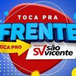 WWW.SVICENTE.COM.BR/TOCAPRAFRENTE, PROMOÇÃO SÃO VICENTE 2021 TOCA PRA FRENTE