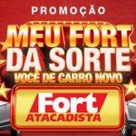 WWW.FORTATACADISTA.COM.BR/MEUFORTDASORTE, PROMOÇÃO MEU FORT ATACADISTA DA SORTE